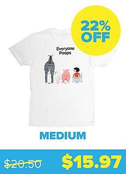 Everyone Poops T-shirt - Unisex Medium