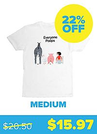 Everyone Poops T-shirt - Unisex Medium