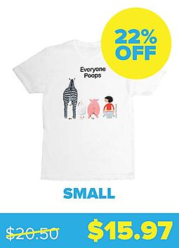 Everyone Poops T-shirt - Unisex Small